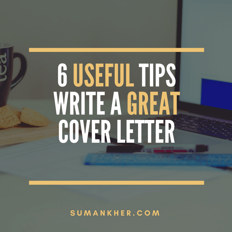 6 Useful Tips To Write A Great Cover Letter